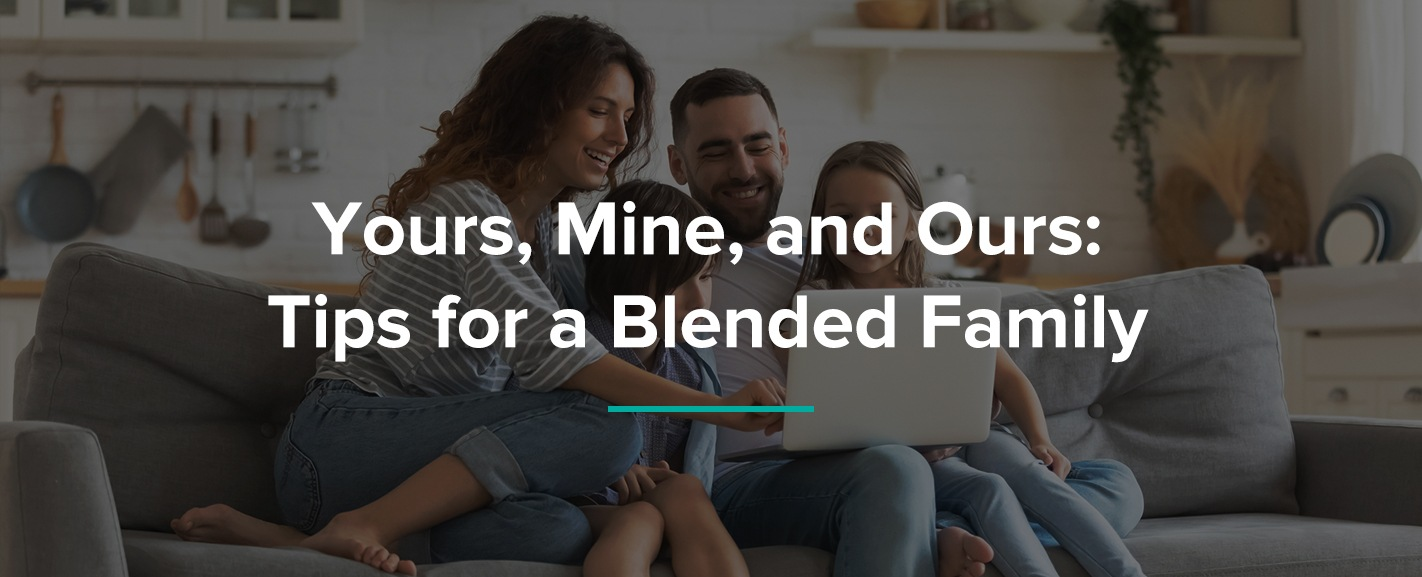 yours mine and ours tips for a blended family